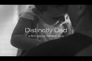 Distinctly Dad A Film About Father's Love