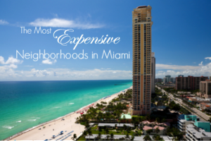 Most Expensive Neighborhoods in Miami