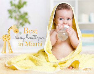 The Best Baby Boutiques in Miami MommyMafia.com