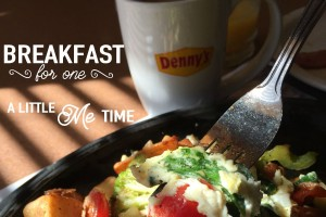Breakfast For One, Please. Making Time For Just Me. #DennysDiners