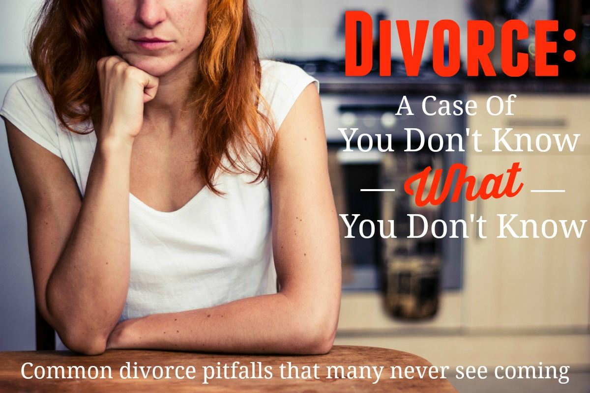 Divorce The Big Kaboom You Don't Know What You Don't Know