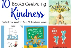 10 Kid Books About Kindness For Kindness Week