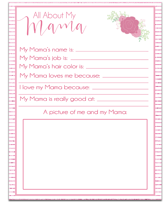 Perfect for Mother's Day! Just click and print! All About My Mama Free Mothers Day Printable MommyMafia.com