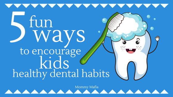 5 ways kids healthy dental habits