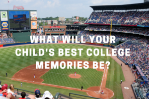 What Will Your Child's Best College Memories Be?